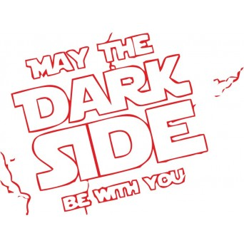 May The Dark Side Be With You - Pánské Tričko s vtipným potiskem